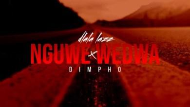 Dlala Lazz & Dimpho Nguwe Wedwa Mp3 Download