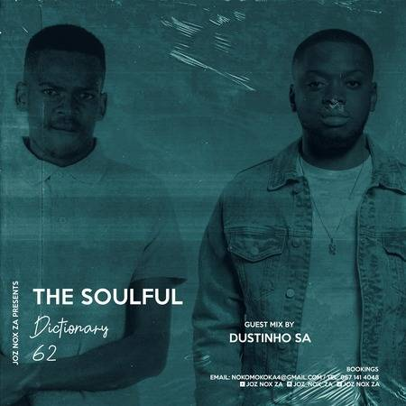 DustinhoSA – The Soulful Dictionary 62 (Guest Mix)