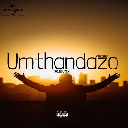 Unique Fam – Umthandazo Wase Utah