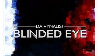 Da Vynalist – Blinded Eye Mp3 Download