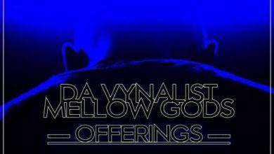 Da Vynalist Offerings ft. Mellow Gods Mp3 Download