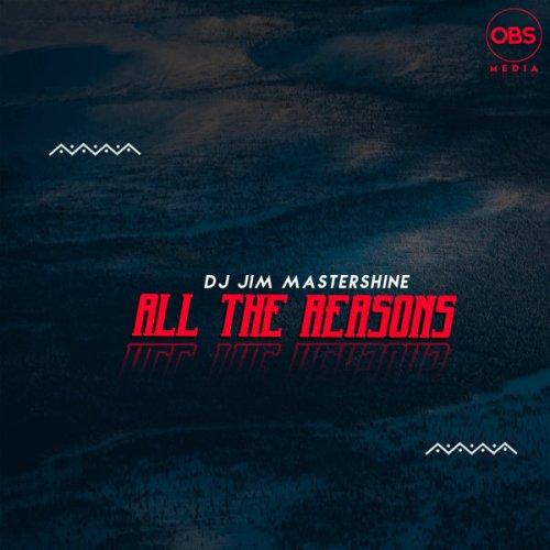 DJ Jim Mastershine All The Reasons Mp3 Download
