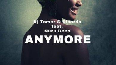 DJ Tomer, Ricardo, Nuzu Deep – Anymore (Atmos Blaq Remix) Mp3 Download