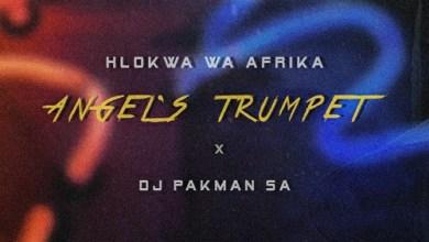 Hlokwa Wa Afrika Angel's Trumpet ft. DJ Pakman SA Mp3 Download