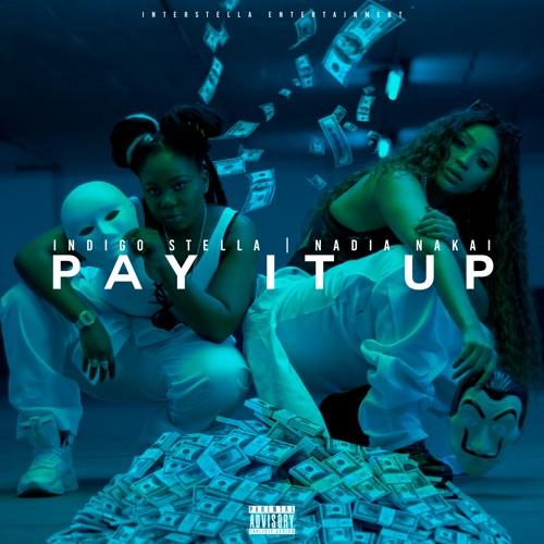 Indigo Stella Pay It Up ft. Nadia Nakai Mp3 Download