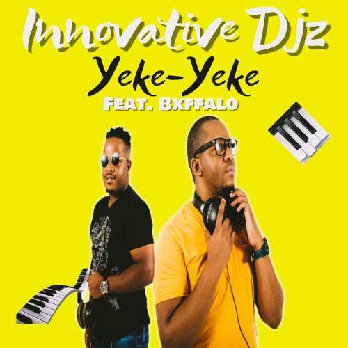 Innovative DJz Yeke-Yeke ft. Bxffallo Mp3 Download