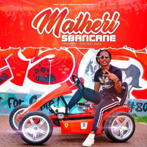 Matheri & Sacred Soul Sibancane Mp3 Download