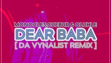 Monocles, Cuebur & Oluhle Dear Baba (Da Vynalist Remix) Mp3 Download
