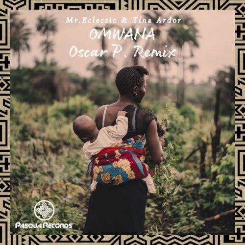 Mr.Eclectic ft. Tina Ardor – Omwana (Oscar P Remix) Mp3 Download