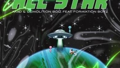 Akiid & Demolition Boiz ft. Formation Boyz – All Star Mp3 Download