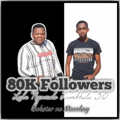 Bobstar no Mzeekay – Lala NgoXolo Tamkhulu 3.0 (Thee Last Chapter) Mp3 Download