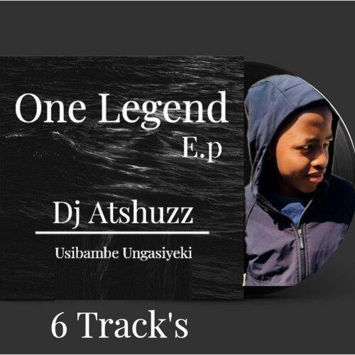 Dj Atshuzz – One Legend EP Vol 1 Zip Download