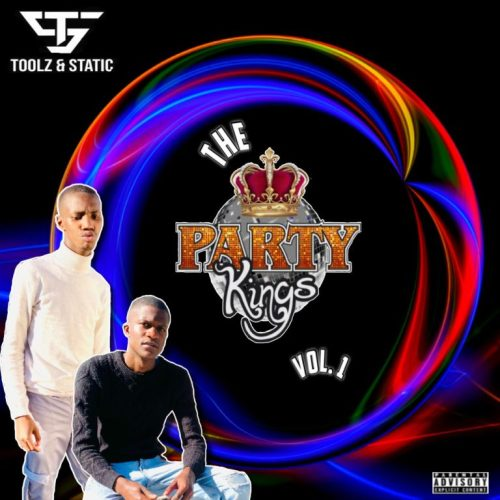 Toolz n Static – The Party Kings Vol 1 Download Mp3