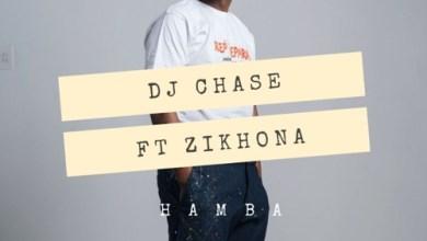 DJ Chase ft. Zikhona – Hamba Mp3 Download