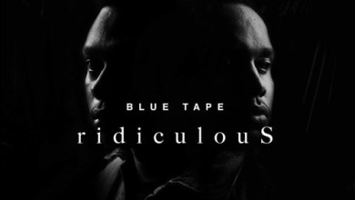 A-Reece, Jay Jody & BLUE TAPE – ridiculouS Mp3 Download