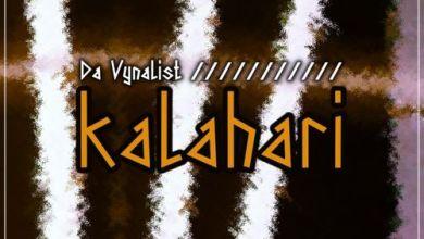 Da Vynalist – Kalahari Mp3 Download