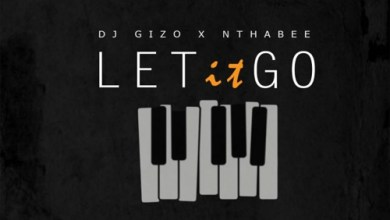 DJ Gizo ft. Nthabee – Let It Go Mp3 Download