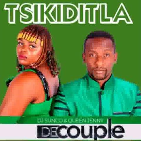DJ Sunco & Queen Jenny (De Couple) – Tsikiditla Mp3 Download