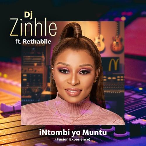 Dj Zinhle ft. Rethabile – iNtombi Yo Muntu (Fusion Experience) Mp3 Download
