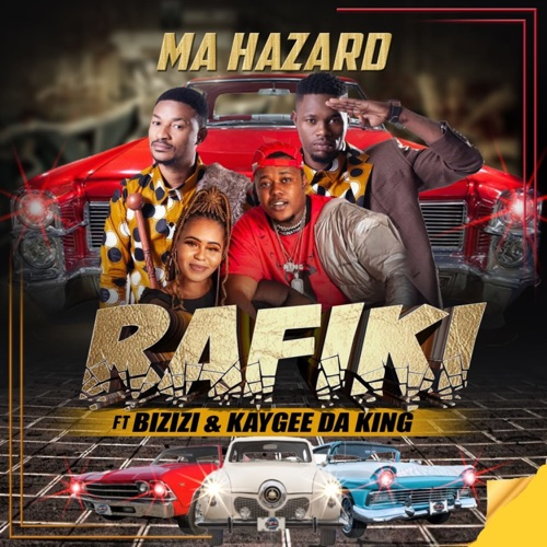 Rafiki – Ma Hazard ft. Bizizi & Kaygee DaKing Mp3 Download
