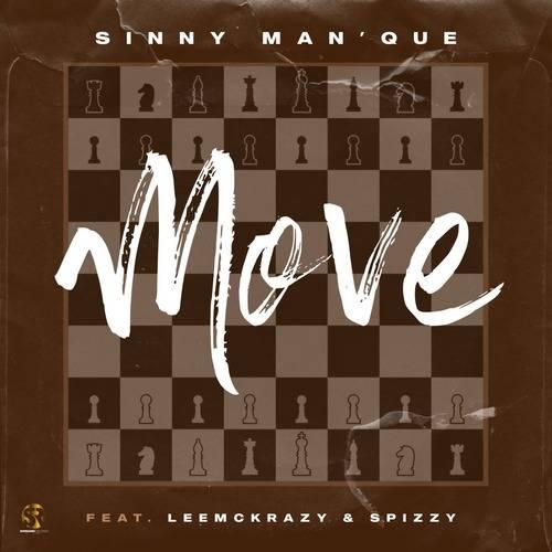 Sinny Man'Que ft. Lee McKrazy & Spizzy – Move Mp3 Download