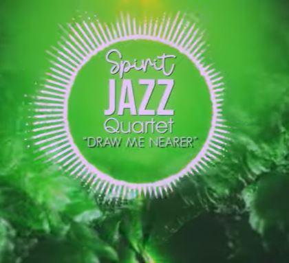 Spirit of Praise – Spirit Jazz Quartet (Draw Me Nearer) Mp3 Download