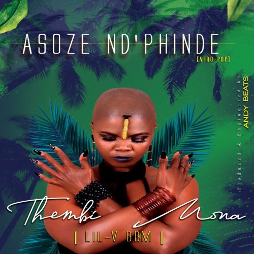 Thembi Mona & Lil V BBM – Asoze Nd'phinde Mp3 Download