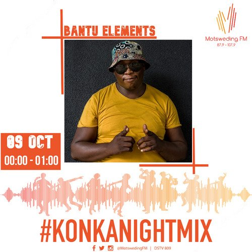 Bantu Elements – Konka Night Mix (9th Oct 2021)