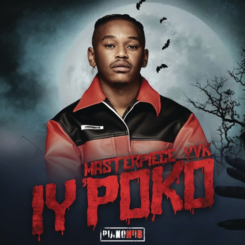 Masterpiece YVK ft. Tyler ICU, Young Stunna & MDU aka TRP – Iy'poko Mp3 Download
