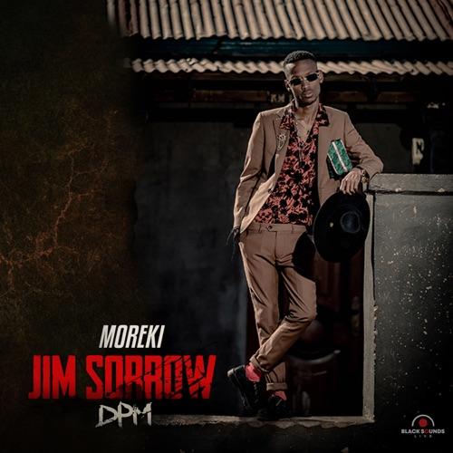 Moreki - Jim Sorrow ft. Rotondwa & Black Sounds Mp3 Download