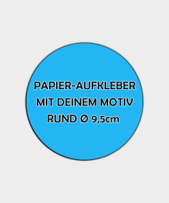 Runde Papier Aufkleber 9,5cm