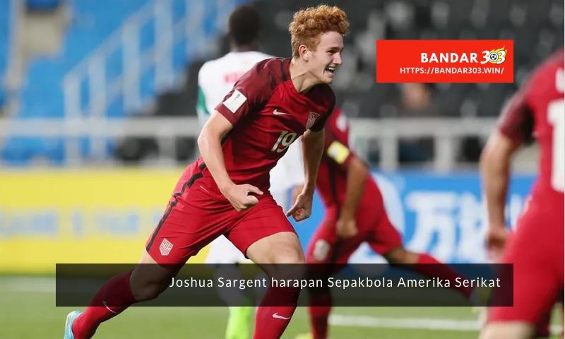 Josh Sargent Amerika Serikat U-20