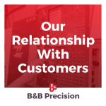 B&B Precision_ our relationship with customers