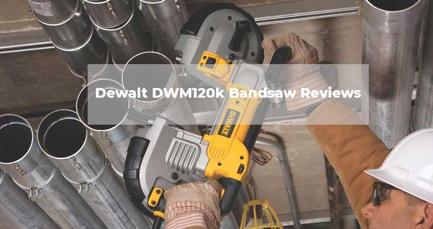 Dewalt DWM120k Bandsaw Reviews