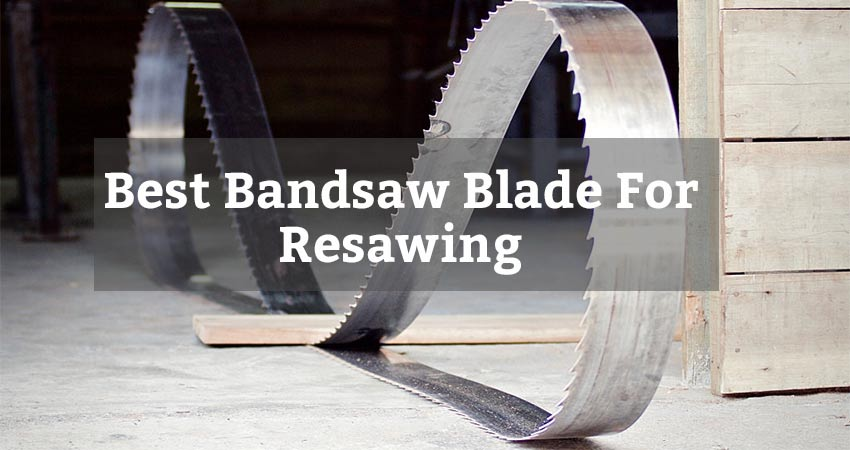 Best Bandsaw Blade For Resawing