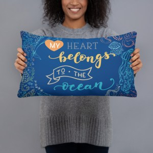 My Heart Belongs to the Ocean Pillow