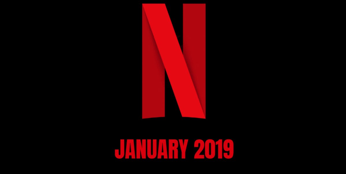 What's New On Netflix - January 2019 Full list of what is coming and going