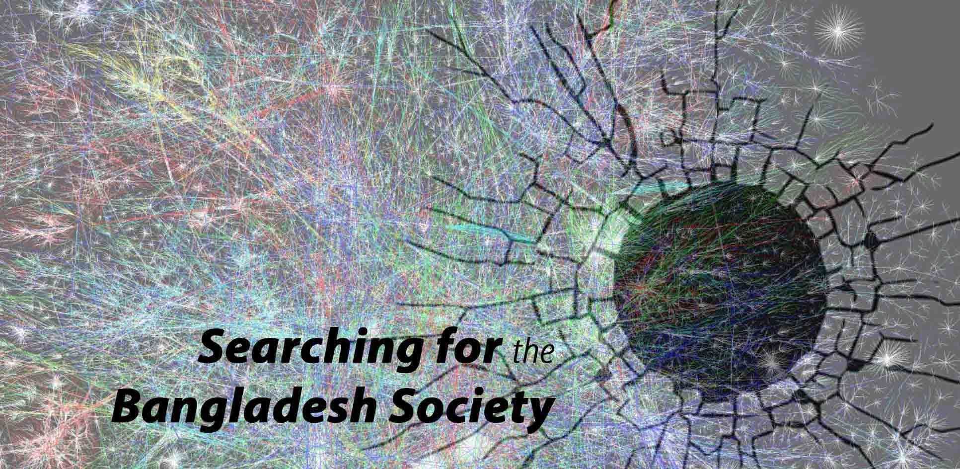 Searching for the Bangladesh Society