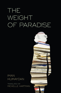 The Weight of Paradise by Iman Humaydan, translated by Michelle Hartman