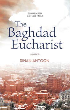 The Baghdad Eucharist by Sinan Antoon