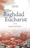 The Baghdad Eucharist by Sinan Antoon
