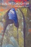 Suslov's Daughter by Habib Abdulrab Sarori