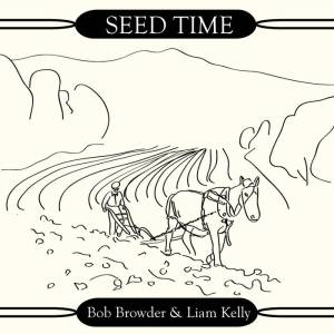 Seed Time: Bob Browder and Liam Kelly