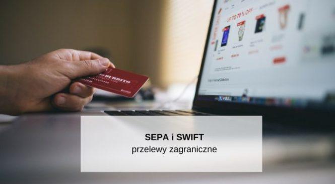 Przelewy zagraniczne SEPA i SWIFT