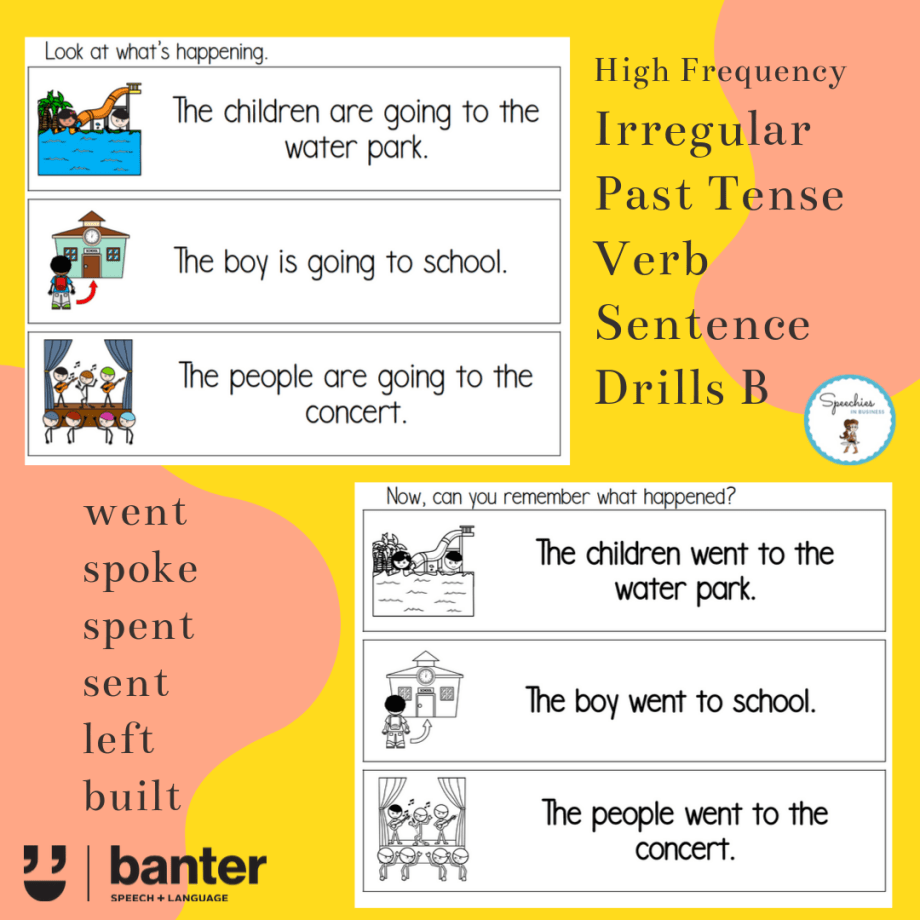 Irregular Past Tense Verb Sentence Drills B