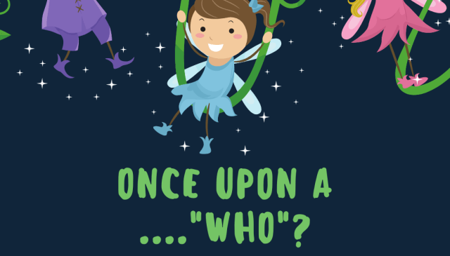 Once upon a who