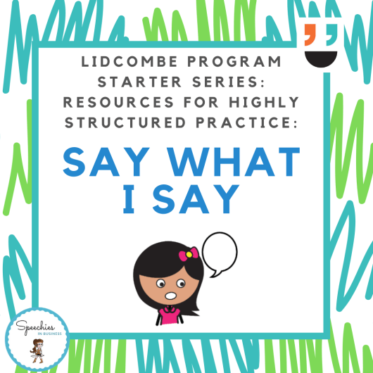 Lidcombe Program Starter Series Say What I Say