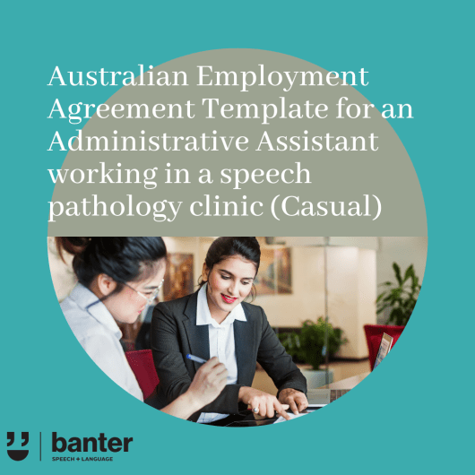 Employment Agreement for Admin Assistant in SLP clinic Casual