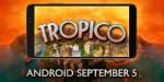 Tropico saldrá en Android este septiembre