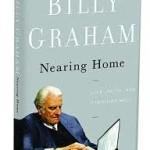 Nearing home – cea mai recenta carte a lui Billy Graham acum si in romana